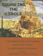 Squaring the Circle: A Pseudotreatise of Urbogony Fantastic Tales