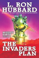 The Invaders Plan: Mission Earth Volume 1
