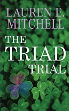 The Triad Trial