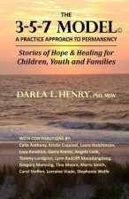 The 3-5-7 Model: A Practice Approach to Permanency