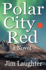 Polar City Red - A Novel