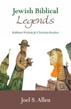 Jewish Biblical Legends: Rabbinic Wisdom for Christian Readers