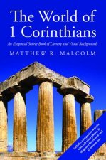 The World of 1 Corinthians: An Exegetical Source Book of Literary and Visual Backgrounds
