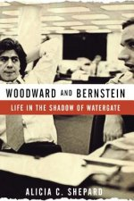 Woodward and Bernstein: Life in the Shadow of Watergate