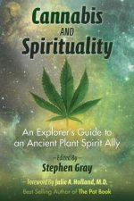 Cannabis and Spirituality: An Explorer S Guide to an Ancient Plant Spirit Ally
