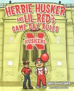 Herbie Husker and Lil Red's Game Day Rules