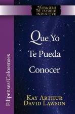 Que Yo Te Pueda Conocer - Filipenses/Colosenses (Niss) / That I May Know Him - Philippians/Colossians (Niss)
