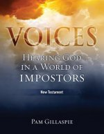 Voices: Hearing God in a World of Impostors, New Testament