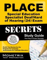 PLACE Special Education Specialist: Deaf/Hard of Hearing (24) Exam Secrets: PLACE Test Review for the Program for Licensing Assessments for Colorado E