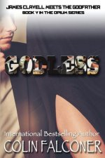 Godless: Book V in the Opium Series