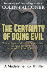 The Certainty of Doing Evil