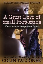 A Great Love of Small Proportion