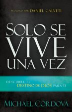 Solo Se Vive una Vez = You Only Live Once