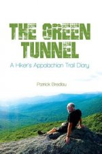 The Green Tunnel, a Hiker's Appalachian Trail Diary