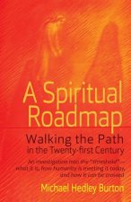 A Spiritual Roadmap: Walking the Path in the Twenty-First Century