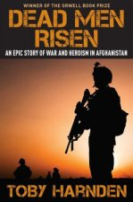 Dead Men Risen: An Epic Story of War and Heroism in Afghanistan