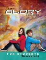 The Glory School for Students: For Grades Five - Eight