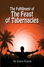The Fulfillment of the Feast of Tabernacles