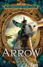 Arrow (No Ordinary Fairy Tale Series Book 3)