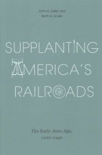 Supplanting America's Railroads: The Early Auto Age, 1900-1940
