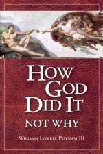 How God Did It, Not Why
