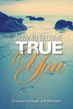 How to Become the True You