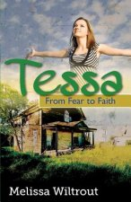 Tessa: From Fear to Faith