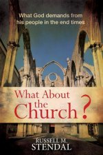 What about the Church?: What God Demands from His People in the End Times