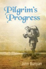 Pilgrim S Progress: Updated, Modern English. More Than 100 Illustrations.