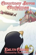 Courtney Saves Christmas (a Bird Brain Book)