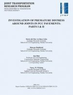 Investigation of Premature Distress Around Joints in Pcc Pavements: Parts I & II