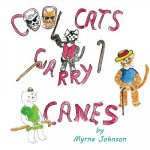 Cool Cats Carry Canes