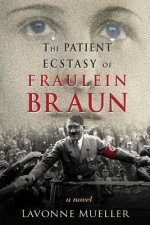 The Patient Ecstasy of Fraulein Braun
