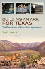 Building an Ark for Texas: The Evolution of a Natural History Museum