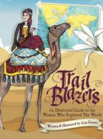Trail Blazers: An Illustrated Guide to the Women Who Explored the World