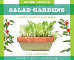 Super Simple Salad Gardens:: A Kid's Guide to Gardening