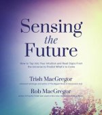 Sensing the Future: A Field Guide to Precognition