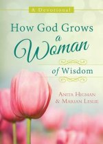 How God Grows a Woman of Wisdom: A Devotional