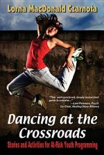 Dancing at the Crossroads: Stories and Activities for At-Risk Youth Programming