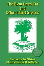 The Blow Dried Cat: And Other Island Stories
