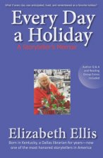 Every Day a Holiday: A Storyteller's Memoir