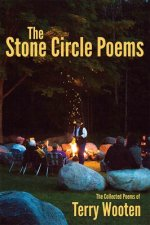 The Stone Circle Poems: The Collected Poems of Terry Wooten