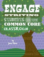 Engage Striving Students in the Common Core Classroom