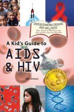 A Kid's Guide to AIDS and HIV