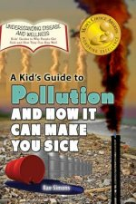 A Kid's Guide to Pollution and How it Can Make You Sick