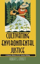 Cultivating Environmental Justice: A Literary History of U.S. Garden Writing