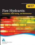 M17 Fire Hydrants: Installation, Field Testing, and Maintenance, Fifth Edition