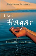 I Am Hagar: Forgotten No More