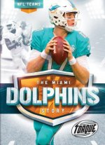 The Miami Dolphins Story