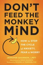 Please Don't Feed the Monkey: How to Outsmart Anxiety